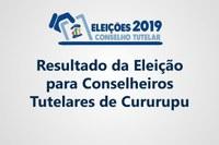 Resultado da Eleição para Conselheiros Tutelares de Cururupu
